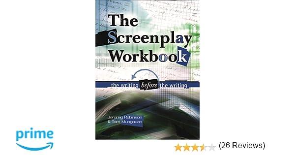 Screenplay Workbook: The Writing Before the Writing: Jeremy ...