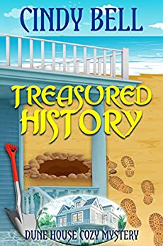 Treasured History (Dune House Cozy Mystery Series Book 3) by [Bell, Cindy]