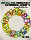 Explorations in Elementary Mathematical Concepts Through Activities, Willard, Teri and Shiver, Janet M., 1465226672