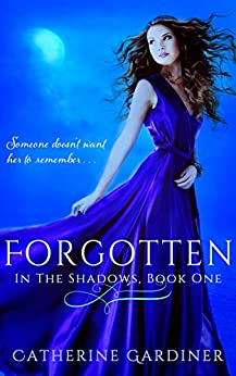 Forgotten (In The Shadows Book 1) by [Gardiner, Catherine]