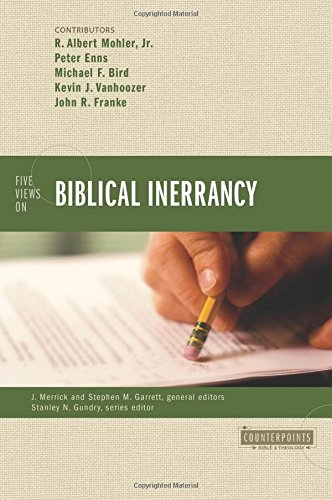 Five Views on Biblical Inerrancy  Counterpoints  Bible and