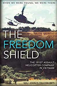 The Freedom Shield: The 191st Assault Helicopter Company in Vietnam