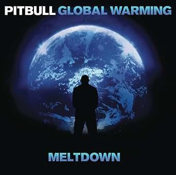 Global Warming Meltdown Pitbull