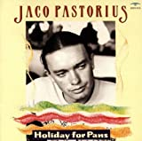 Holiday for Pans by Jaco Pastorius (1998-06-30)