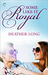 Some Like It Royal (Going Royal Book 1)