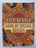 The Super-Easy Step-by-Step Book of Special Breads, Yvonne Y. Tarr, 0394720105