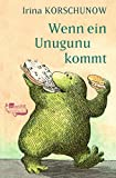 img - for Wenn ein Unugunu kommt. ( Ab 10 J.). book / textbook / text book
