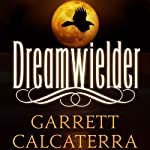 Dreamwielder   Garrett Calcaterra