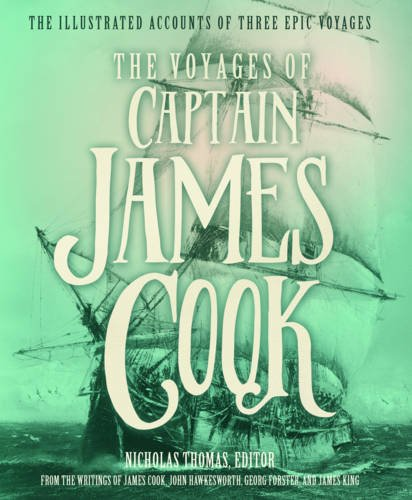The Voyages of Captain James Cook: The Illustrated Accounts of Three Epic Pacific Voyages