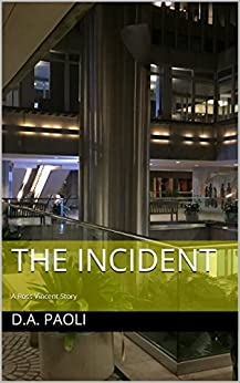 The incident: A Ross Vincent Story by [Paoli, D.A.]