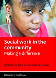 img - for Social Work in the Community: Making a Difference (Social Work in Practice) book / textbook / text book