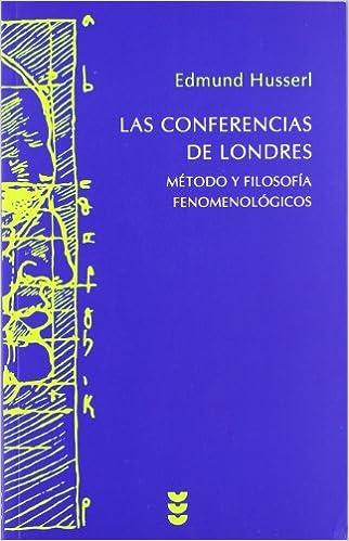 Como Descargar Libros Las Conferencias De Londres: Método Y Filosofía Fenomenológicos Torrent PDF