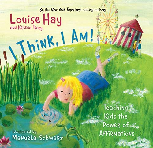 - I Think, I Am!: Teaching Kids the Power of Affirmations
