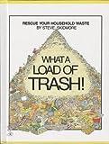 What a Load of Trash!, Steve Skidmore, 1878841394