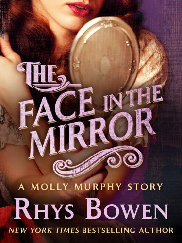 The Face in the Mirror: A Molly Murphy Story (Molly Murphy Mysteries) ()