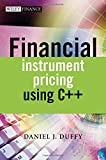 Financial Instrument Pricing Using C++, Daniel J. Duffy, 0470855096