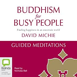 Buddhism for Busy People: Guided Meditations