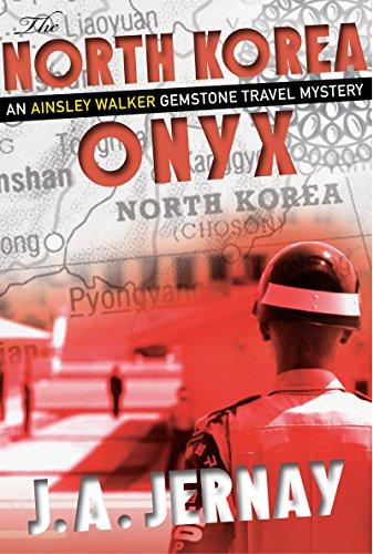 The North Korea Onyx (An Ainsley Walker Gemstone Travel - Rogen Style Seth