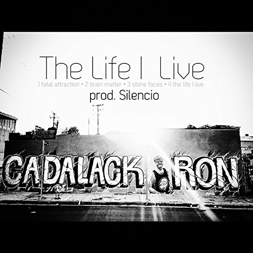 The Life I Live Ep Explicit By Cadalack Ron On Amazon Music