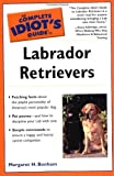 The Complete Idiot's Guide to Labrador Retrievers, Margaret H. Bonham, 0028644069