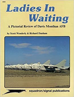 Ladies in Waiting: A Pictorial Review of Davis Monthan AFB