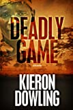 Front cover for the book Deadly Game by Kieron Dowling