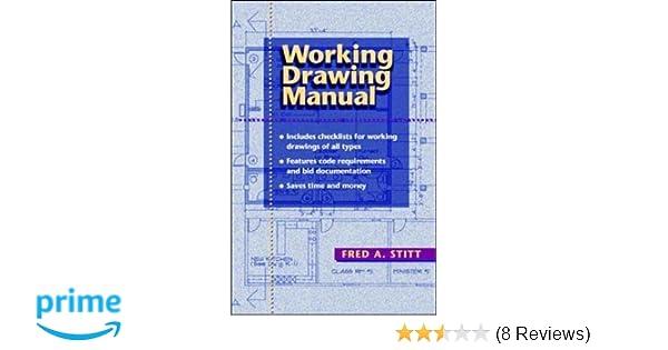 Working Drawing Manual: Fred A  Stitt: 9780070615540: Amazon