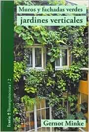 Muros y fachadas verdes jardines verticales sistemas y for Jardines verticales pdf