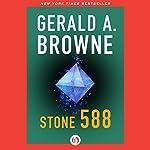 Stone 588 | Gerald A. Browne