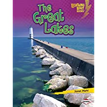The Great Lakes (Lightning Bolt Books ™ — Famous Places)