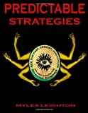 Predictable Strategies, Myles Leighton, 149599001X