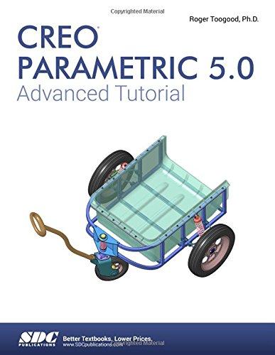 Read Online Creo Parametric 5.0 Advanced Tutorial pdf epub