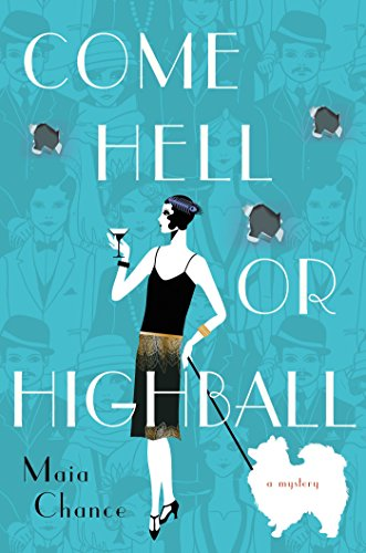 Come Hell or Highball: A Mystery (Discreet Retrieval Agency Mysteries) by [Chance, Maia]