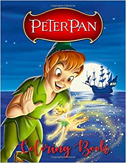 Peter Pan Coloring Book: 31 Illustrations | Ages 3-7 ...