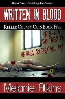 Written in Blood (Keller County Cops Book 5) by [Atkins, Melanie]