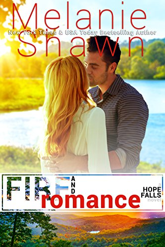 Fire and Romance (Hope Falls Book 15) (Better Luck Next Time Half Past Forever)