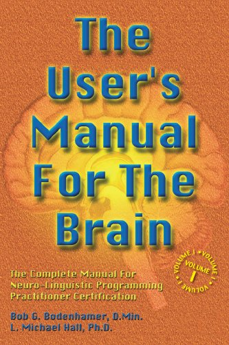 The User's Manual for the Brain Volume I: The complete manual for neuro-linguistic programming: 1 Pdf