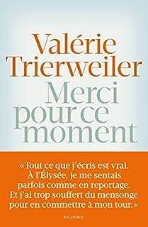Merci pour ce moment, Trierweiler, Valérie