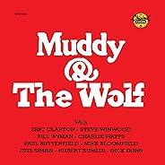 Muddy & The