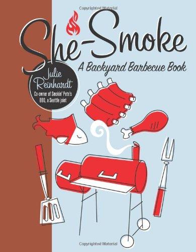 She-Smoke: A Backyard Barbecue Book ebook