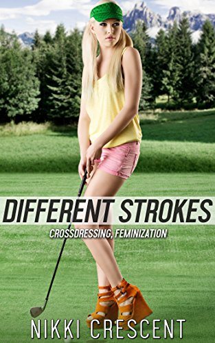 DIFFERENT STROKES (Crossdressing, (Bend Golf)