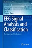 EEG Signal Analysis and Classification: Techniques and Applications (Health Information Science)