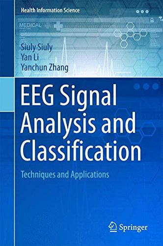 EEG Signal Analysis and Classification: Techniques and Applications (Health Information Science) by Springer