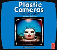Plastic Cameras: Toying with Creativity, 2nd Edition Front Cover