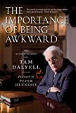 img - for The Importance of Being Awkward: The Autobiography of Tam Dalyell by Tam Dalyell (2-Aug-2012) Paperback book / textbook / text book