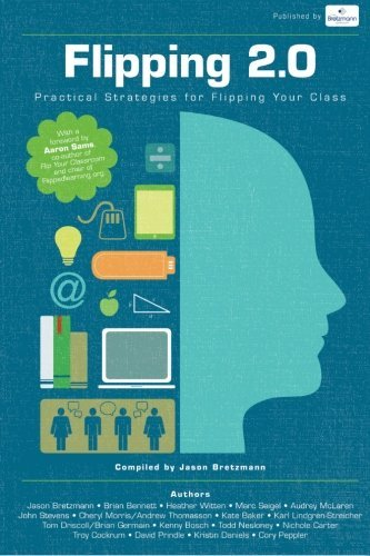Flipping 2.0: Practical Strategies for Flipping Your Class by Jason Bretzmann (2013-08-20)