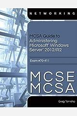 MCSA Guide to Administering Microsoft Windows Server 2012/R2, Exam 70-411 Paperback