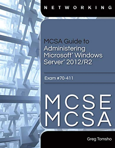 MCSA Guide to Administering Microsoft Windows Server 2012/R2, Exam 70-411