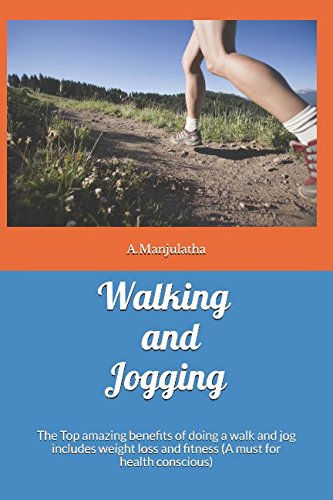 Walking and Jogging : The Top amazing benefits of doing a walk...