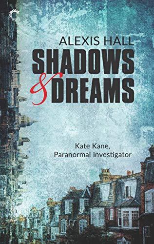 Shadows & Dreams (Kate Kane, Paranormal Investigator Book 2)